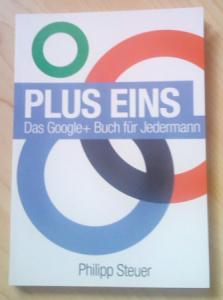 Das Google+ Buch für Jedermann